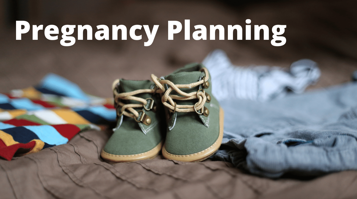 PLANNING FOR A HEALTHY PREGNANCY